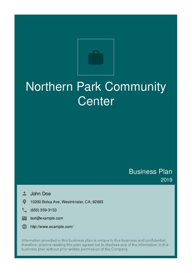 Northern Park Community Center Business Plan 2019 John Doe 10200 Bolsa Ave, Westminster, CA, 92683 (650) 359-3153 text@exa...