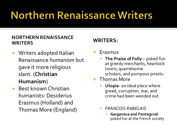how was the northern renaissance similar to the italian renaissance