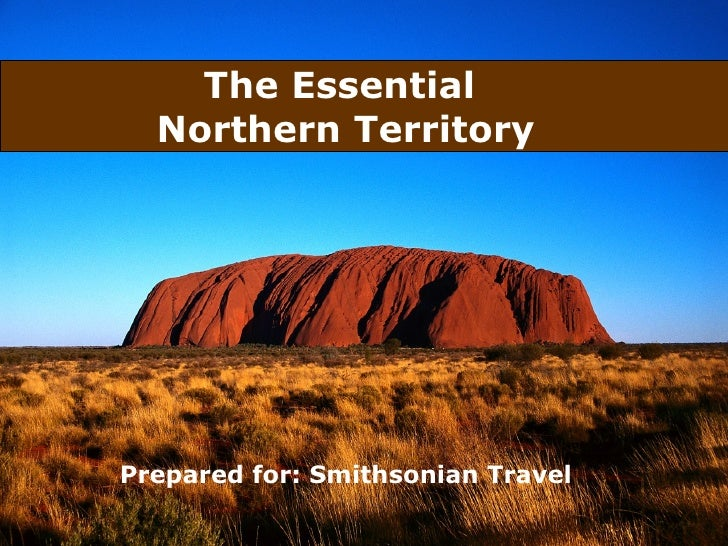 The Essential  Northern TerritoryPrepared for: Smithsonian Travel