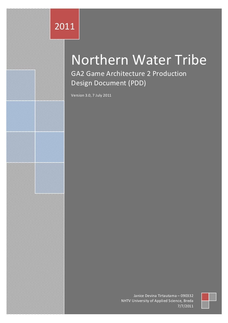 2011   Northern Water Tribe   GA2 Game Architecture 2 Production   Design Document (PDD)   Version 3.0, 7 July 2011       ...