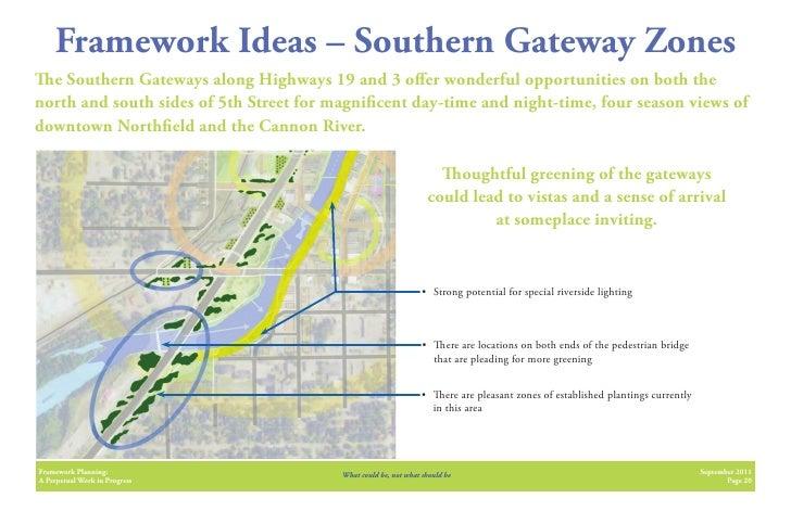 Framework Ideas – Southern Gateway Zones  e Southern Gateways along Highways 19 and 3 o er wonderful opportunities on both...