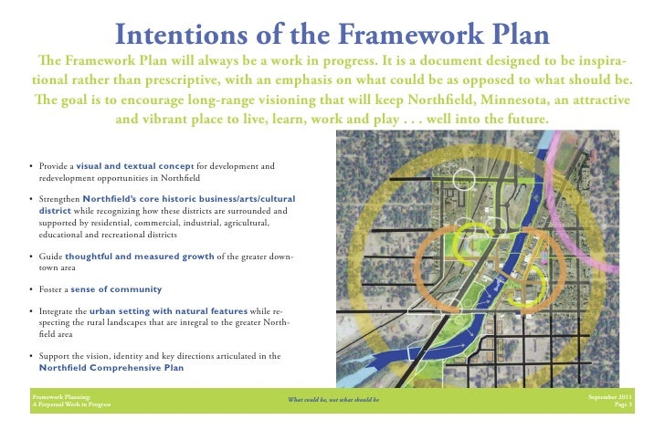Intentions of the Framework Plan    e Framework Plan will always be a work in progress. It is a document designed to be in...