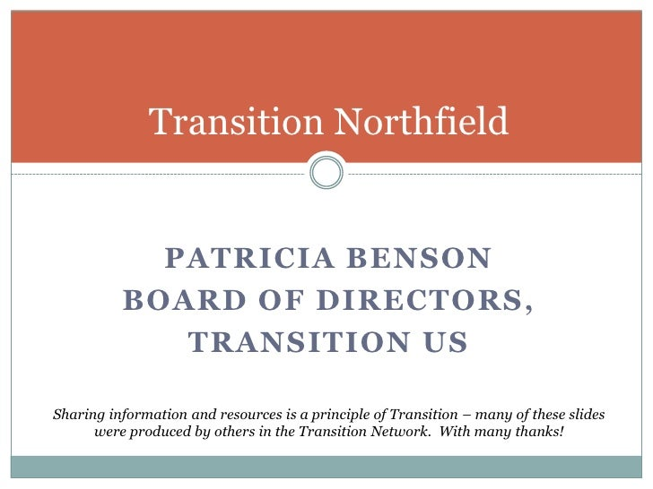 Patricia Benson<br />Board of Directors,<br />Transition US<br />Transition Northfield<br />Sharing information and resour...
