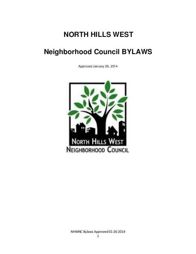 NHWNC Bylaws Approved 01-26-2014 1 NORTH HILLS WEST Neighborhood Council BYLAWS Approved January 26, 2014