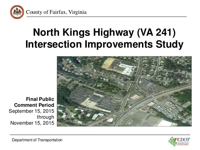 County of Fairfax, Virginia Department of Transportation North Kings Highway (VA 241) Intersection Improvements Study Fina...