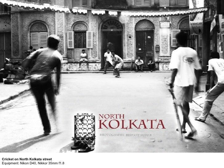 Cricket on North Kolkata streetEquipment: Nikon D40, Nikkor 35mm f1.8