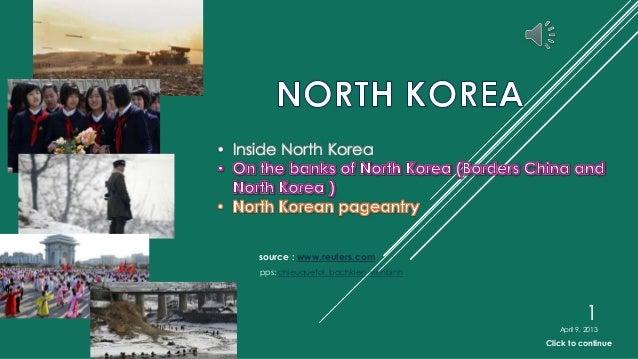 • Inside North Korea     source : www.reuters.com     pps: chieuquetoi, bachkien, vinhbinh                                ...