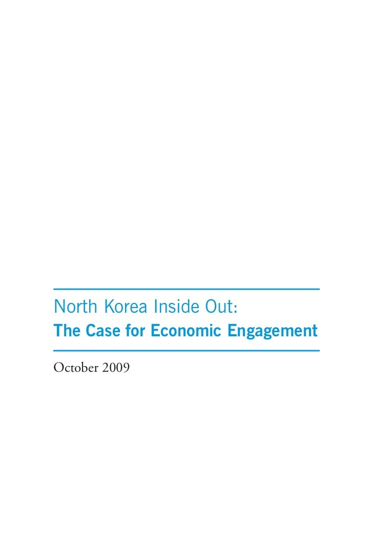 North Korea Inside Out:The Case for Economic EngagementOctober 2009