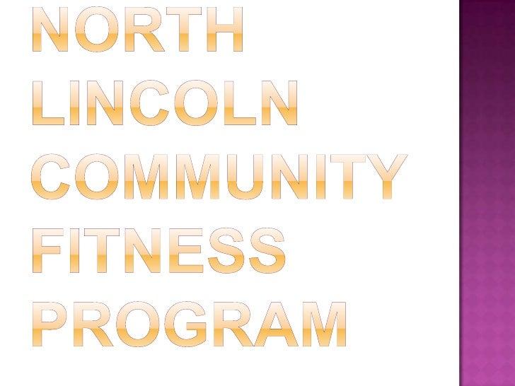 North Lincoln Community Fitness Program<br />