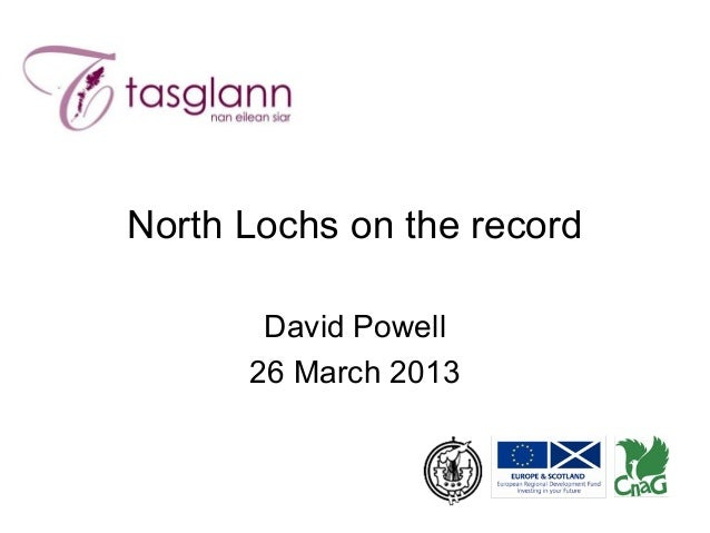 North Lochs on the record       David Powell      26 March 2013