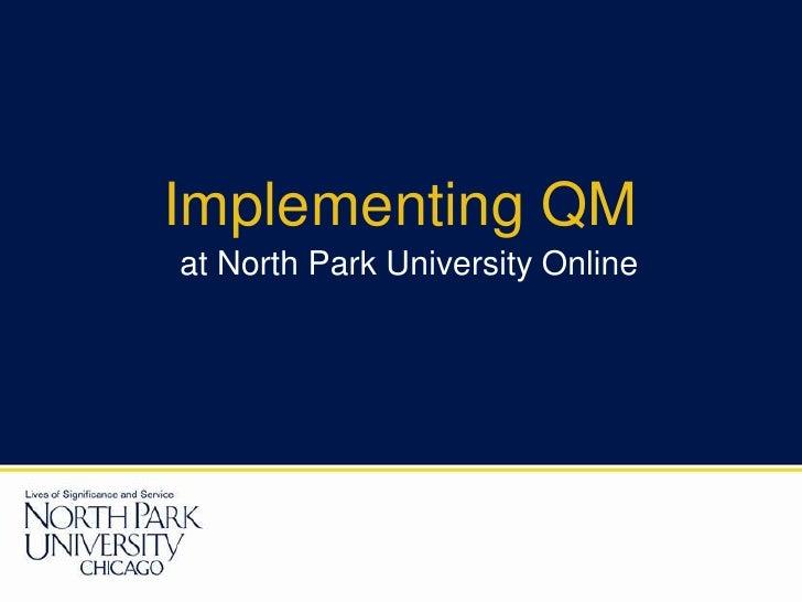 Implementing QM at North Park University Online<br />