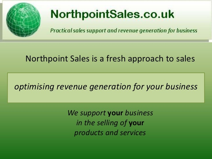 Northpoint Sales is a fresh approach to salesoptimising revenue generation for your business             We support your b...