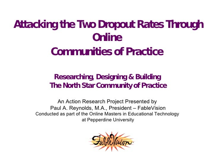 Attacking the Two Dropout Rates Through Online  Communities of Practice   Researching, Designing & Building  The North Sta...