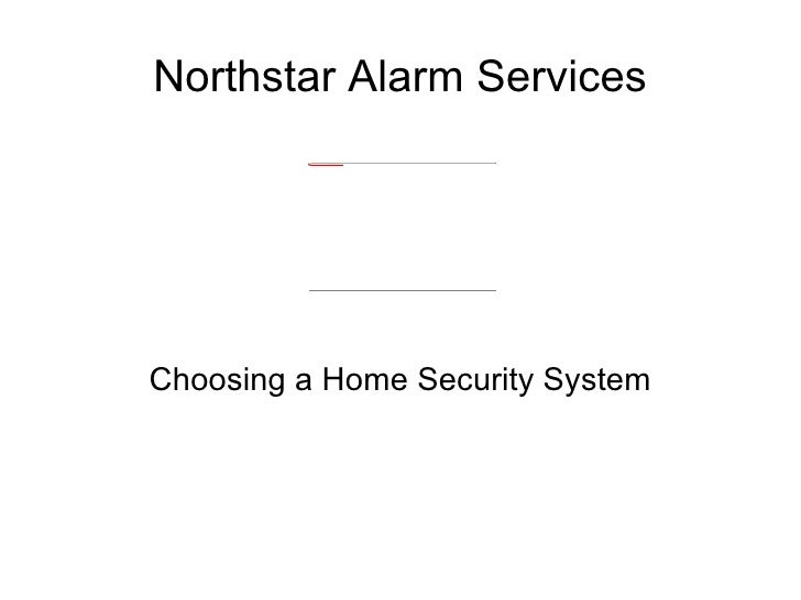 Northstar Alarm Services Choosing a Home Security System