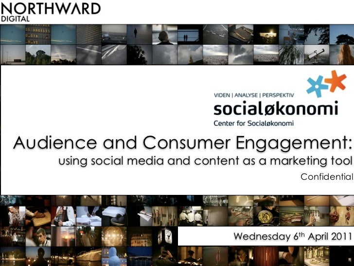 Audience and Consumer Engagement:    using social media and content as a marketing tool                                   ...