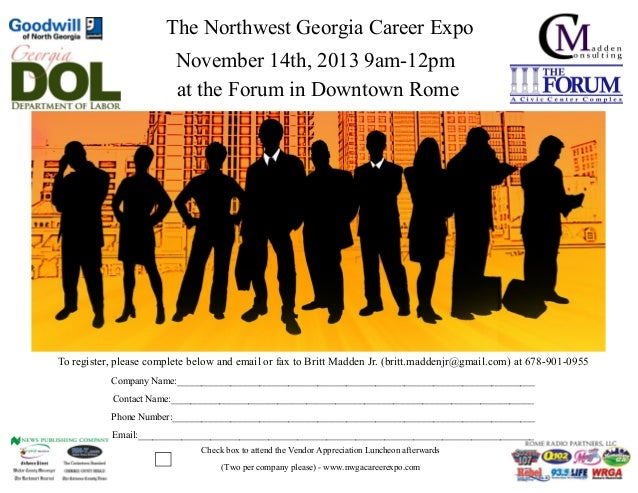 The Northwest Georgia Career Expo November 14th, 2013 9am-12pm at the Forum in Downtown Rome  To register, please complete...