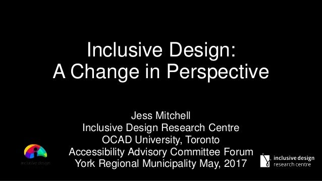 Jess Mitchell Inclusive Design Research Centre OCAD University, Toronto Accessibility Advisory Committee Forum York Region...