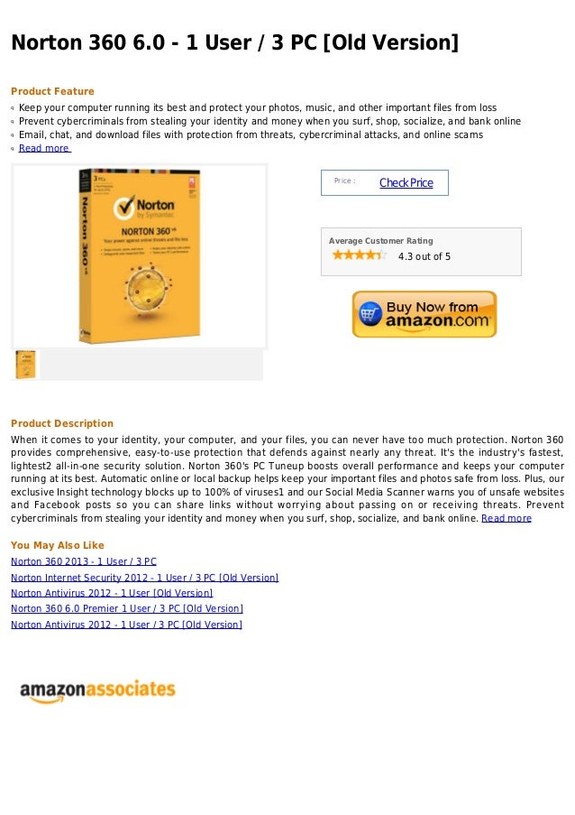 Norton 360 6.0 - 1 User / 3 PC [Old Version]Product Featureq   Keep your computer running its best and protect your photos...