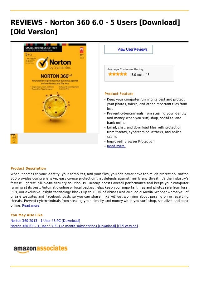 REVIEWS - Norton 360 6.0 - 5 Users [Download][Old Version]ViewUserReviewsAverage Customer Rating5.0 out of 5Product Featur...