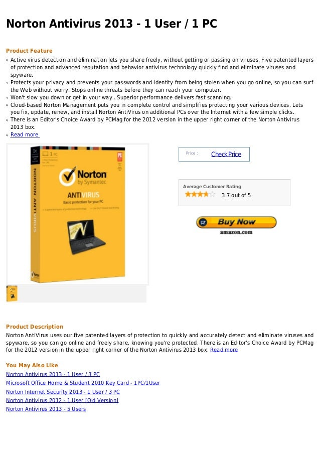 Norton Antivirus 2013 - 1 User / 1 PCProduct Featureq   Active virus detection and elimination lets you share freely, with...