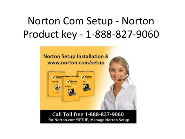 norton com setup norton product key 1 888 827 9060. Black Bedroom Furniture Sets. Home Design Ideas