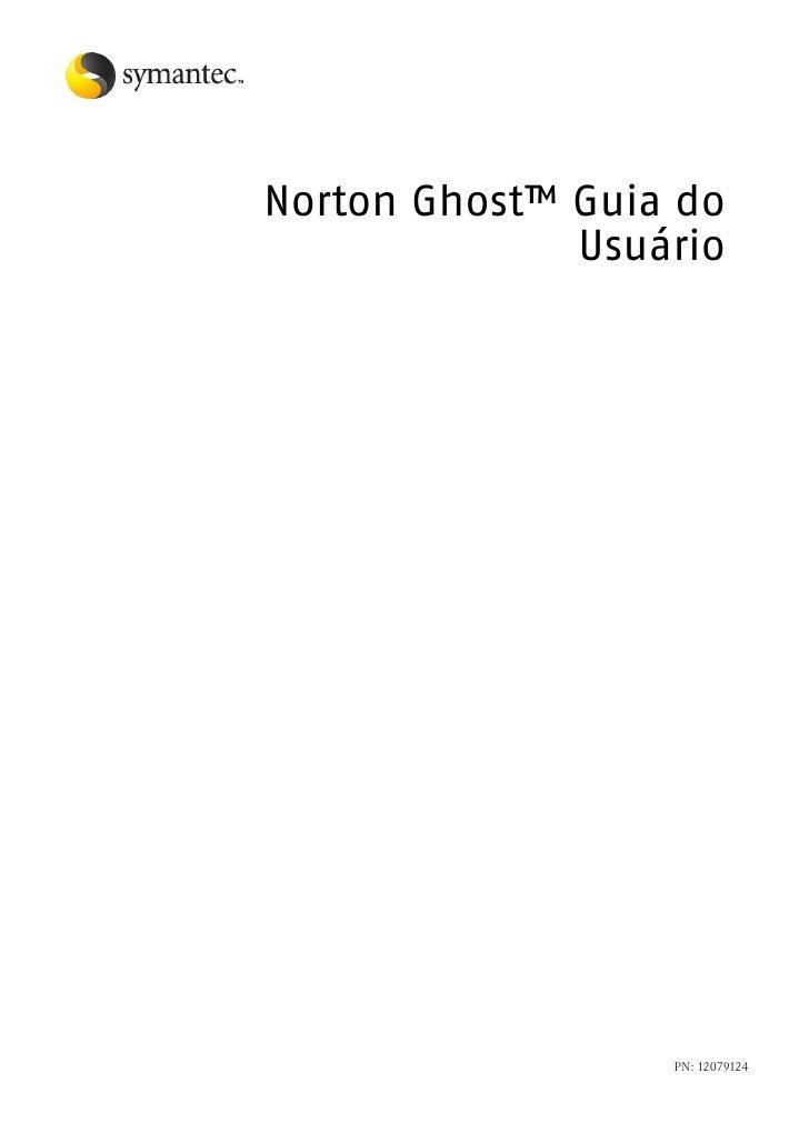 Norton Ghost™ Guia do              Usuário                  PN: 12079124