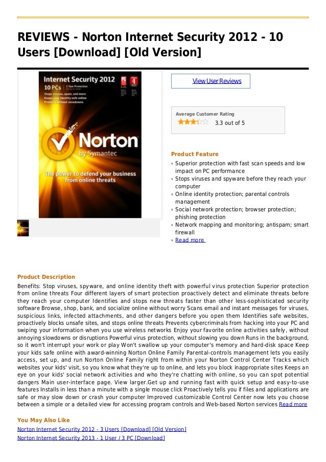 REVIEWS - Norton Internet Security 2012 - 10Users [Download] [Old Version]ViewUserReviewsAverage Customer Rating3.3 out of...