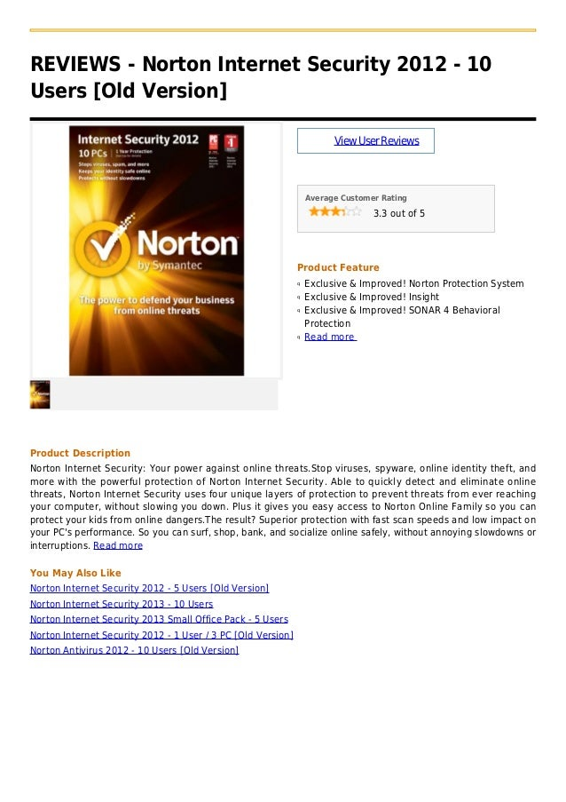 REVIEWS - Norton Internet Security 2012 - 10Users [Old Version]ViewUserReviewsAverage Customer Rating3.3 out of 5Product F...