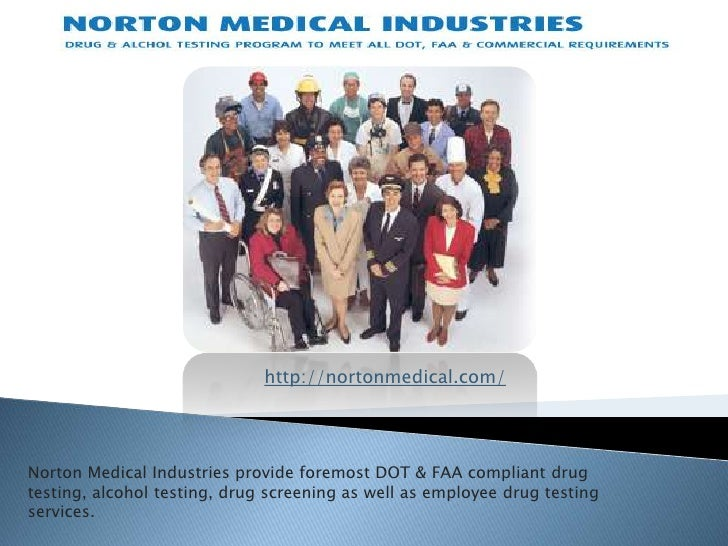 http://nortonmedical.com/<br />Norton Medical Industries provide foremost DOT & FAA compliant drug testing, alcohol testin...