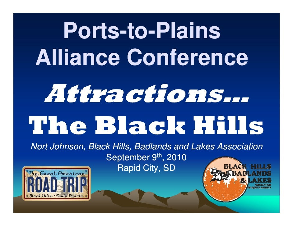 Ports-to-     Ports-to-Plains  Alliance Conference    Attractions… The Black Hills Nort Johnson, Black Hills, Badlands and...