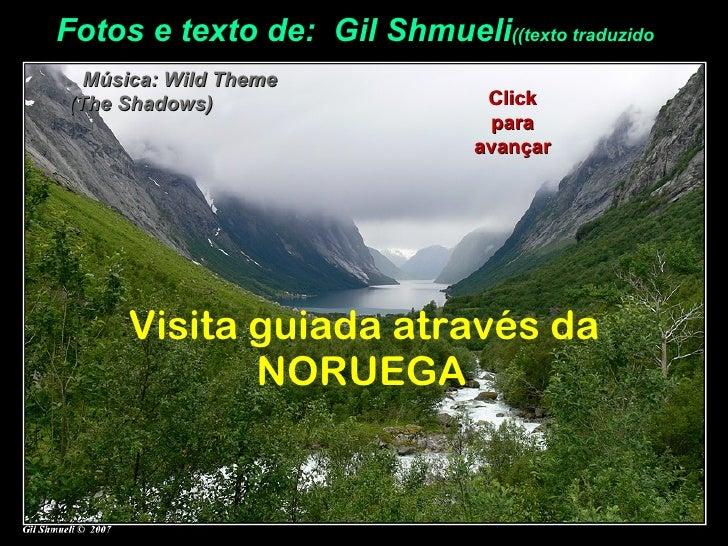 Fotos e texto de: Gil Shmueli((texto traduzido  Música: Wild Theme(The Shadows)                    Click                  ...