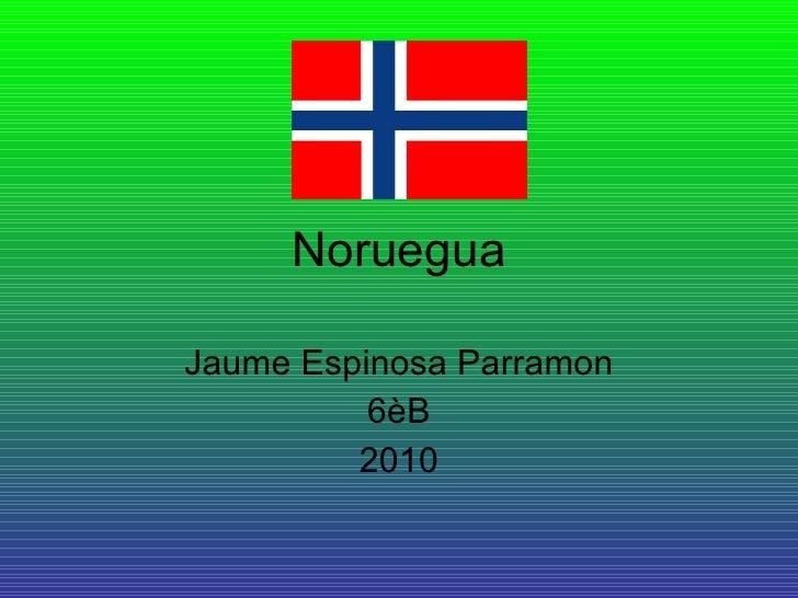 Noruegua Jaume Espinosa Parramon 6èB 2010