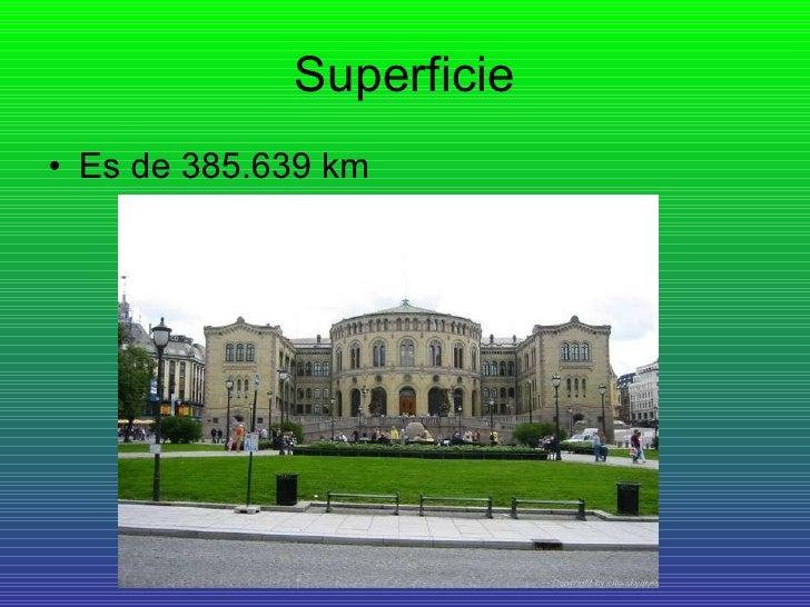 Superficie <ul><li>Es de 385.639 km </li></ul>