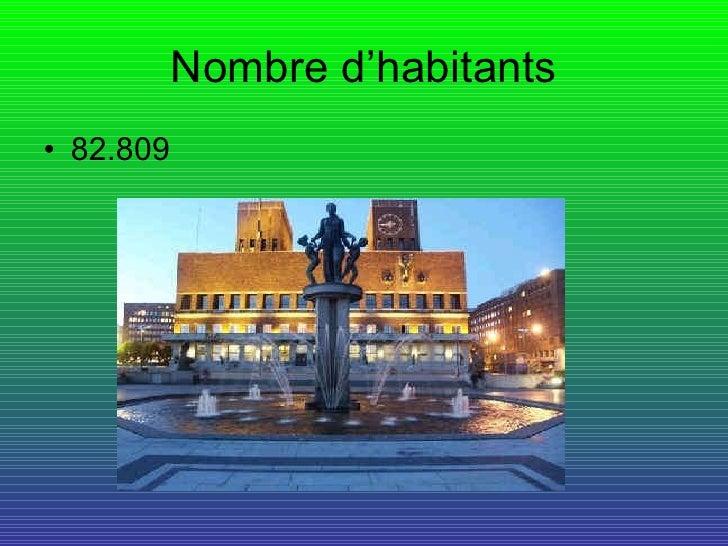 Nombre d'habitants <ul><li>82.809 </li></ul>