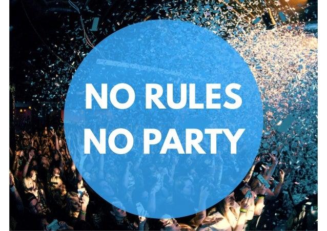 NO RULES NO PARTY