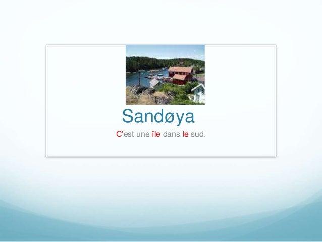 Sandøya  C'est une île dans le sud.