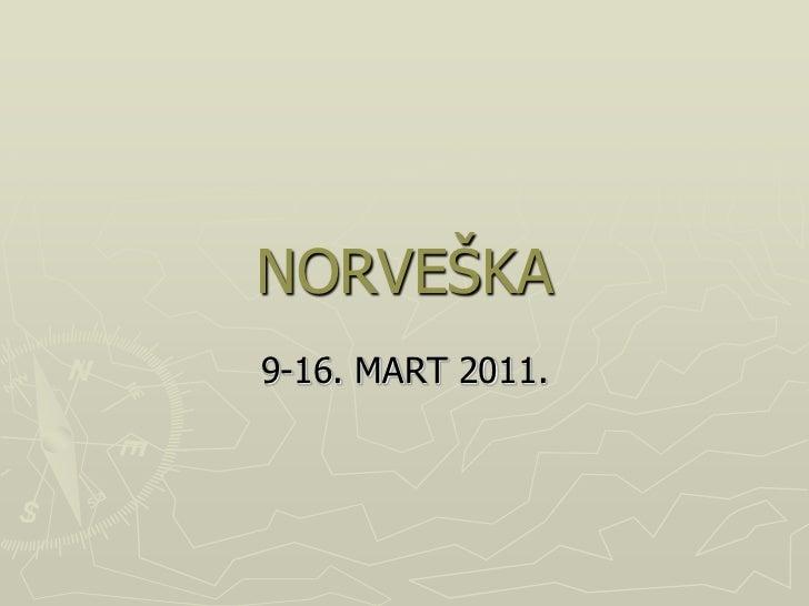 NORVEŠKA<br />9-16. MART 2011.<br />