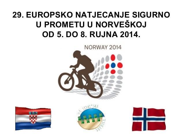 29. EUROPSKO NATJECANJE SIGURNO U PROMETU U NORVEŠKOJ OD 5. DO 8. RUJNA 2014.