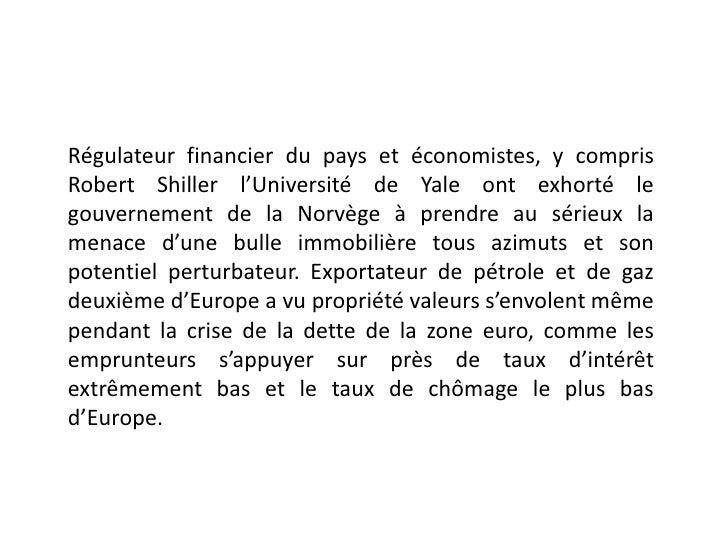 Régulateur financier du pays et économistes, y comprisRobert Shiller l'Université de Yale ont exhorté legouvernement de la...