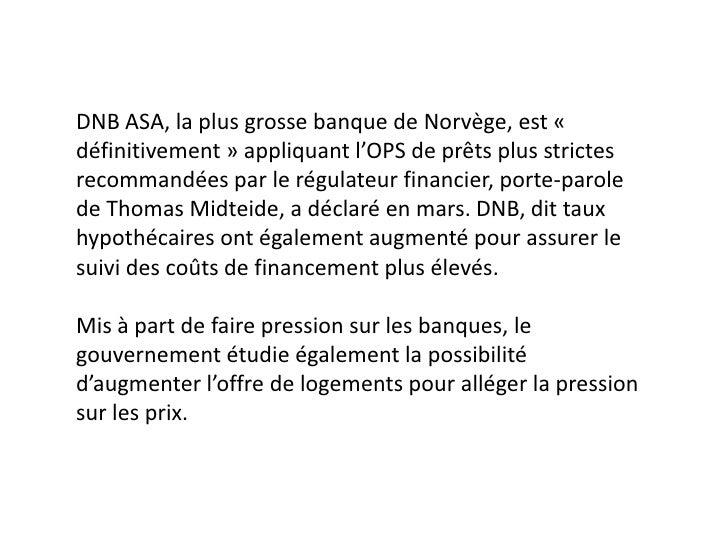 DNB ASA, la plus grosse banque de Norvège, est «définitivement » appliquant l'OPS de prêts plus strictesrecommandées par l...