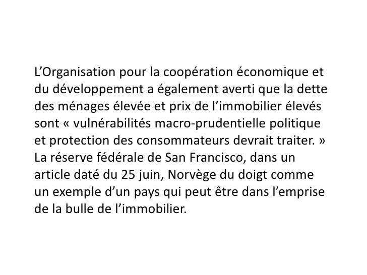 L'Organisation pour la coopération économique etdu développement a également averti que la dettedes ménages élevée et prix...