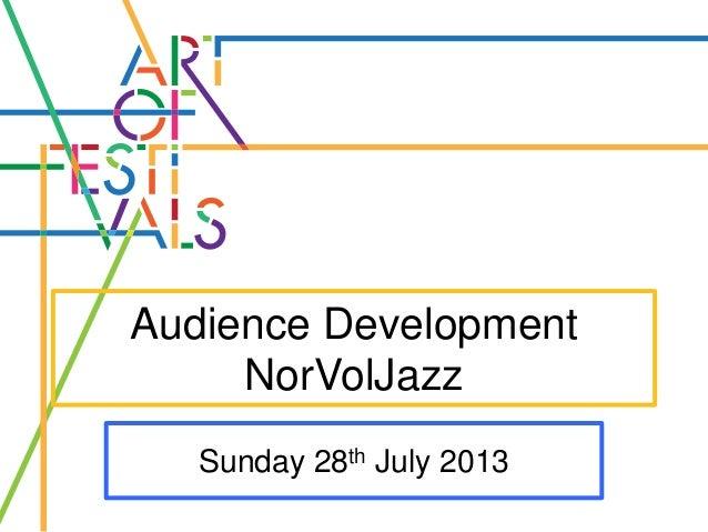 Audience Development NorVolJazz Sunday 28th July 2013