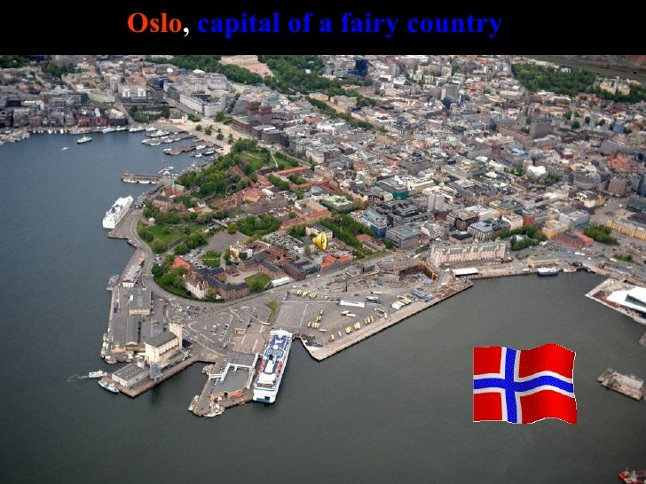 Oslo ,   capital of a fairy country