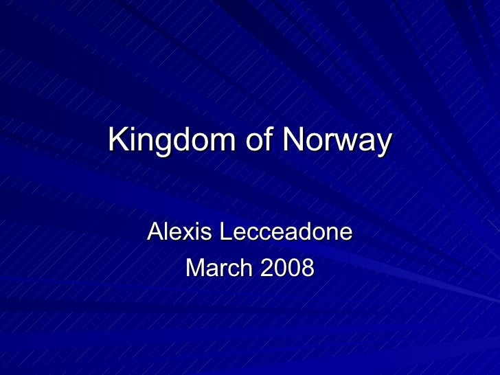 Kingdom of Norway Alexis Lecceadone March 2008