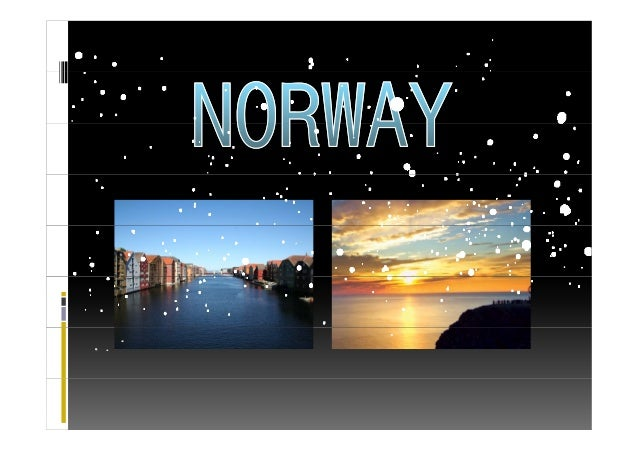 N i th t th t i thNorway is the country that give the important to the human rights and stability N i i t f i dso, Norwegi...