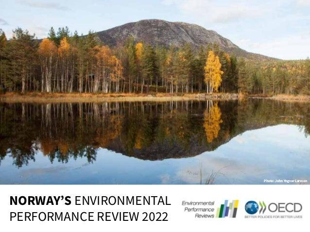 NORWAY'S ENVIRONMENTAL PERFORMANCE REVIEW 2022 Photo: John Yngvar Larsson