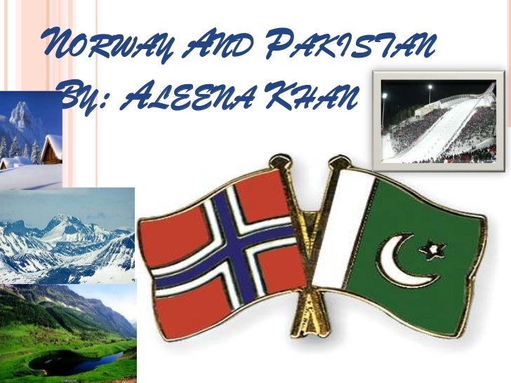 NORWAY AND PAKISTANBY: ALEENA KHAN