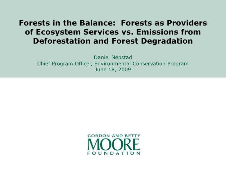 Forests in the Balance: Forests as Providers  of Ecosystem Services vs. Emissions from    Deforestation and Forest Degrada...