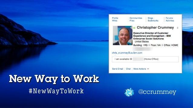 New Way to WorkNew Way to Work @ccrummey#NewWayToWork