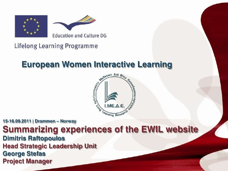 European Women Interactive Learning<br />15-16.09.2011   Drammen – Norway<br />Summarizing experiences of the EWIL website...
